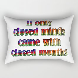 If Only Closed Minds Came with Closed Mouths Rainbow Text Rectangular Pillow