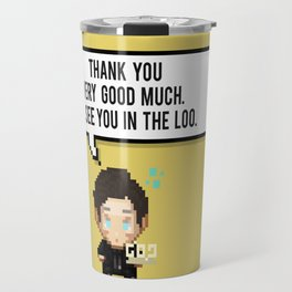 Thank you very good much, I'll see you in the loo. Travel Mug