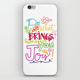 Do What Brings You Joy iPhone Skin