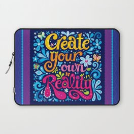 Create your own reality Laptop Sleeve