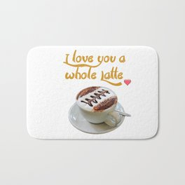 I Love You a Whole Latte!coffee latte illustration design latte graphicv Bath Mat
