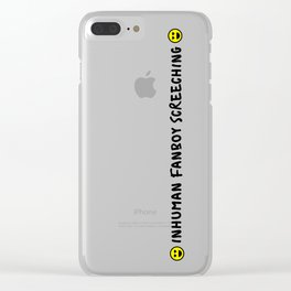 Inhuman Fanboy Screeching Clear iPhone Case