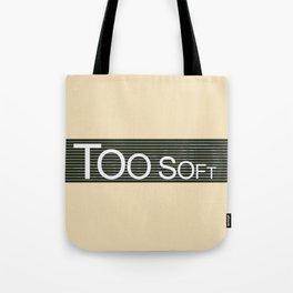 TooSoftTooLoud Tote Bag