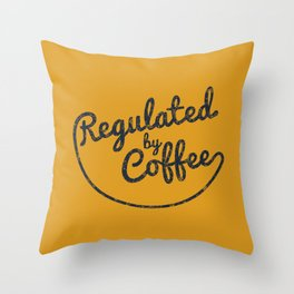 Regulated by Coffee // Caffeine Addict Typography Cafe Barista Humor Retro Vintage Quotes Throw Pillow