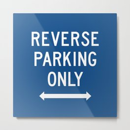 Reverse Parking Only, Classic Blue Metal Print