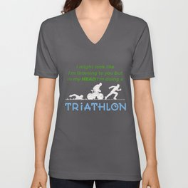 In My Head I'm Doing A Triathlon Funny Unisex V-Neck