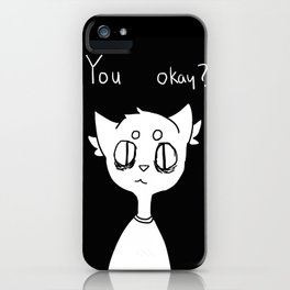 you okay ? iPhone Case