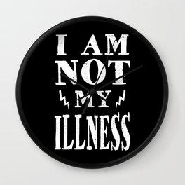 I Am Not My Illness - Print Wall Clock