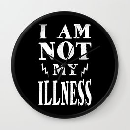 I Am Not My Illness - Print Wall Clock