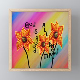 God is Good All the Time Framed Mini Art Print