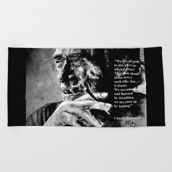 Charles Bukowski - black - quote Beach Towel
