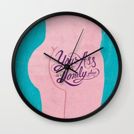 Your Ass is a Lonely Place... Wall Clock