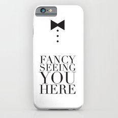 Fancy Seeing You Here Slim Case iPhone 6s