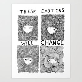 THESE EMOTIONS WILL CHANGE Art Print