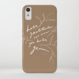 Have Gratitude For How You Have Grown iPhone Case