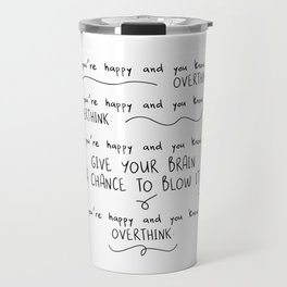 If You're Happy And You Know It, Overthink Travel Mug
