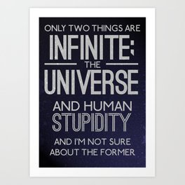 Infinite Stupidity Art Print