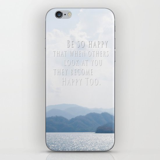 BE SO HAPPY THAT WHEN OTHERS LOOK AT YOU, THEY BECOME HAPPY TOO iPhone & iPod Skin
