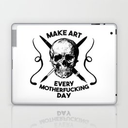 Make Art Every Motherfucking Day (black on white) Laptop & iPad Skin