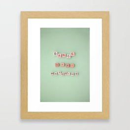 dance like no one is watching Framed Art Print