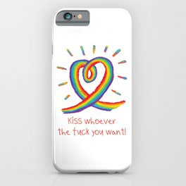 Kiss whoever the fuck you want iPhone Case
