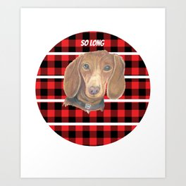dachshund for people who like dachshund dogs  Art Print