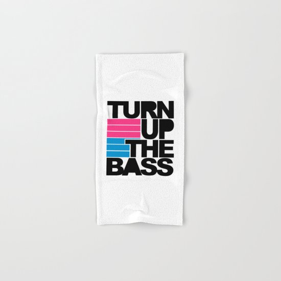 Turn Up The Bass Music Quote Hand & Bath Towel