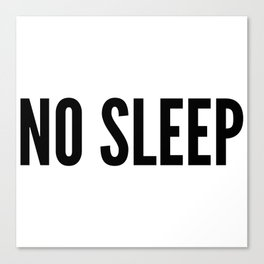 NO SLEEP Canvas Print