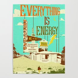 EVERYTHING IS ENERGY Poster