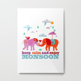 keep calm and enjoy monsoon Metal Print