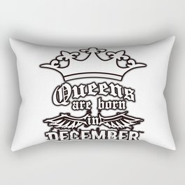 QUEENS ARE BORN IN DECEMBER Rectangular Pillow