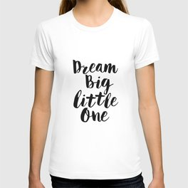 Dream Big Little One black-white minimalist childrens room nursery poster home wall decor bedroom T-shirt