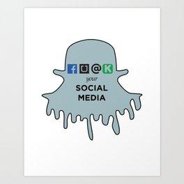 FU@K YOUR SOCIAL MEDIA  Art Print