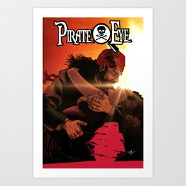 Pirate Eye: Low Morals High Sails Art Print