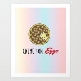 Calme ton Eggo Art Print