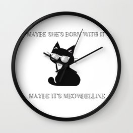 Maybe It's Meowbelline Wall Clock