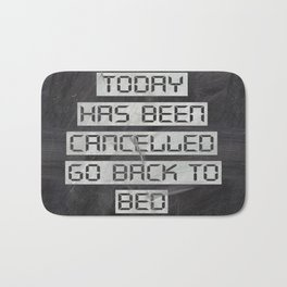 Today has been cancelled - on chalk Bath Mat