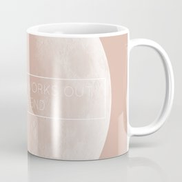 """Rose Moon """"Everything works out in the end"""" Coffee Mug"""
