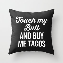 Touch My Butt Funny Quote Throw Pillow