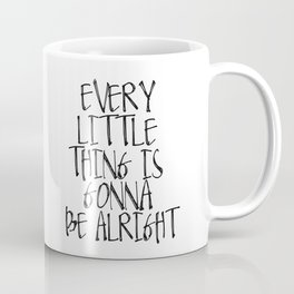 Every Little Thing Is Gonna Be Alright Coffee Mug