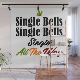 Single Bells Funny Jingle Christmas Singlehood Song Meme Wall Mural