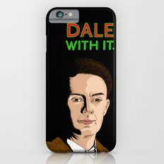 DALE WITH IT. iPhone 6s Slim Case