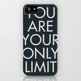 You are your only limit, motivational quote, inspirational sign, mental floss, positive thinking, good vibes iPhone Case