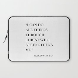 I Can Do All Things Through Christ Who Strengthens Me. -Philippians 4:13 Laptop Sleeve