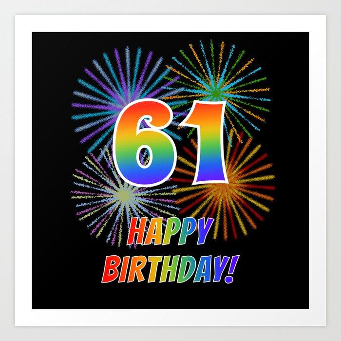 61st Birthday 61 Happy Birthday W Rainbow Spectrum Colors Fun Fireworks Inspired Pattern Art Print By Aponx