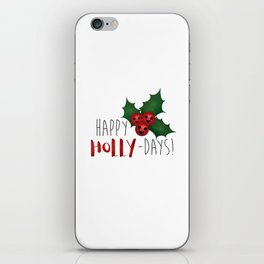 Happy Holly-Days! iPhone Skin