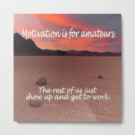 Motivation is for Amateurs - - Metal Print