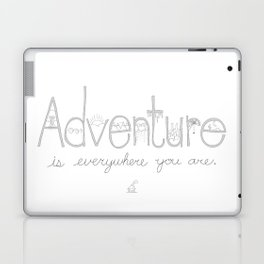 Adventure Is Everywhere You Are - B&W Laptop & iPad Skin