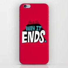 This is the way it ends. iPhone & iPod Skin