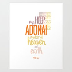 My Help Comes From Adonai  Psalm 121:2 Art Print